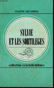 Sylvie Et Les Sortileges. Collection : A La Belle Helene N° 59 - Couverture - Format classique