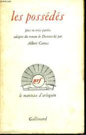 Les Possedes. Piece En 3 Parties Adaptee Du Roman De Dostoïevski. - Couverture - Format classique