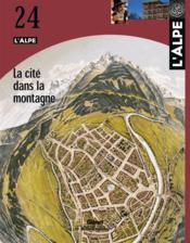 L'Alpe N.24 ; La Cité Dans La Montagne - Couverture - Format classique
