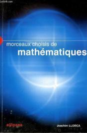 Morceaux Choisis De Mathematiques Exercices Et Problemes Pour Le Lycee - Couverture - Format classique