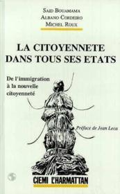 La citoyennété dans tous ses états ; de l'immigration à la nouvelle citoyenneté - Couverture - Format classique