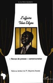 L'Affaire Titus Edzoa ; Revue De Presse Camerounaise - Couverture - Format classique
