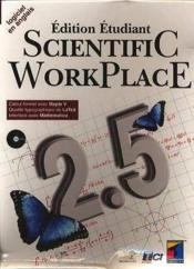 Vente livre :  Scientific workplace 2.5 : edition etudiant  - Collectif