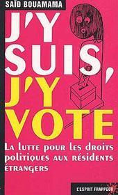 J'y suis, j'y vote ; la lutte pour les droits politiques aux résidents étrangers - Couverture - Format classique
