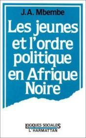 Les jeunes et l'ordre politique en Afrique noire - Couverture - Format classique