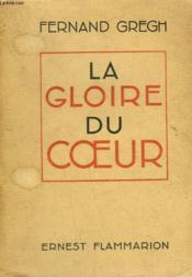 La Gloire Du Coeur. - Couverture - Format classique