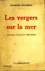 Les Vergers Sur La Mer. Attique, Italie Et Provence. - Couverture - Format classique