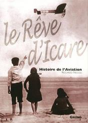 Le reve d'icare, histoire de l'aviation  - Riccardo Niccoli