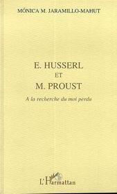 Husserl Et Proust ; A La Recherche Du Moi Perdu - Intérieur - Format classique
