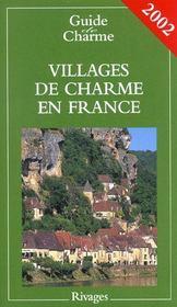Guide des villages de charme en france ; edition 2002 - Intérieur - Format classique
