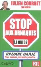 Stop aux arnaques ; le guide special santé - Intérieur - Format classique