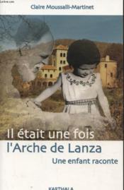 Il était une fois l'arche de Lanza ; une enfant raconte - Couverture - Format classique