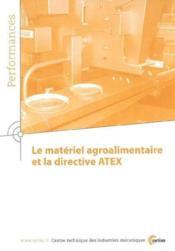 Le Materiel Agroalimentaire Et La Directive Atex (Performances, Resultats Des Actions Collectives, 9 - Couverture - Format classique