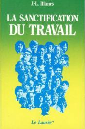 La Sanctification Du Travail - Couverture - Format classique