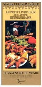 Le petit livre d'or de la cuisine réunionnaise - Couverture - Format classique