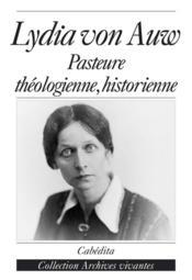 Lydia Von Auw, Pasteure Theologienne, Historienne - Couverture - Format classique
