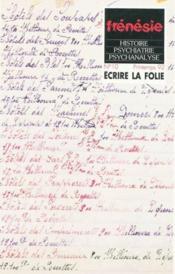 Frenesie N.10 ; Ecrire La Folie - Couverture - Format classique