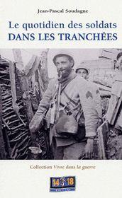 Le quotidien des soldats dans les tranchées - Couverture - Format classique