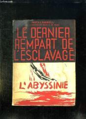 Le Dernier Rempart De L Esclavage. L Abyssinie. - Couverture - Format classique