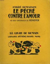 Le Peche Contre L'Amour. 40 Bois Originaux De Renefer. Le Livre De Demain N° 210 . - Couverture - Format classique