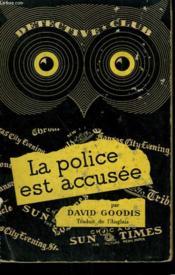 La Police Est Accusee. Collection Detective Club N° 35 - Couverture - Format classique