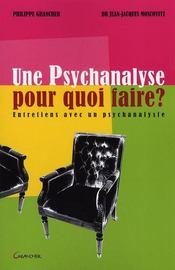 Une psychanalyse, pour quoi faire ? entretiens avec un psychanalyste - Intérieur - Format classique