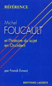 Michel Foucault et l'histoire du sujet en Occident - Couverture - Format classique