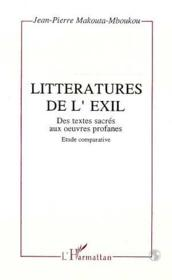 Littératures de l'exil ; des textes sacrés aux oeuvr - Couverture - Format classique