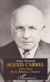 Alexis Carrel ; de la mémoire à l'histoire - Intérieur - Format classique