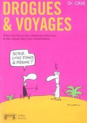 Drogues Et Voyages ; Precis Touristique Des Substances Addictives Et Des Risques Lies A Leur Consommation - Intérieur - Format classique
