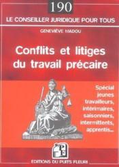 Conflits Et Litiges Du Travail Precaire. Special Jeunes Travailleurs, Interimaires, Saisonniers, Int - Couverture - Format classique