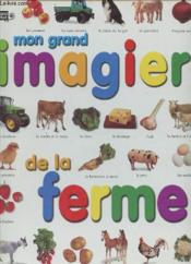 Mon Grand Imagier De La Ferme - Couverture - Format classique