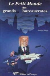 Petit Monde Des Grands Bureaucrates (Le) - Couverture - Format classique