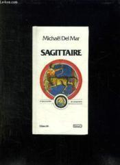 Sagittaire. 22 Novembre / 20 Decembre. - Couverture - Format classique
