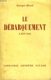 Le Debarquement. 6 Juin 1944. - Couverture - Format classique