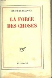 La Force Des Choses. - Couverture - Format classique