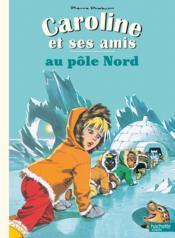 Caroline et ses amis au pôle Nord - Couverture - Format classique