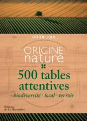 Vente  Guide origine nature ; 500 tables attentives (édition 2018)  - Rougier Bertrand - Collectif - Yann Arthus-Bertrand