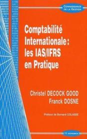 Vente  Manuel De Comptabilite Internationale ; Normes Ias-Ifrs  - Christel Decock-Good - Franck Dosne