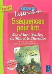 5 séquences pour lire les p'tites poules, la bête et le chevalier ; cycle 2 - Intérieur - Format classique