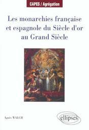 Les Monarchies Francaise Et Espagnole Du Siecle D'Or Au Grand Siecle - Intérieur - Format classique