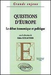 Questions D'Europe Le Debat Economique Et Politique - Couverture - Format classique