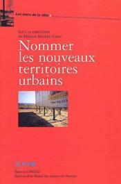 Nommer les nouveaux territoires urbains - Couverture - Format classique