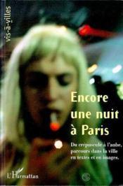 Encore Une Nuit A Paris Du Crepuscule A L'Aube, Par - Couverture - Format classique