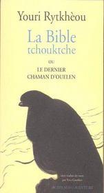 La Bible Tchouktche Ou Le Dernier Chaman D'Ouelen - Intérieur - Format classique