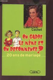 On garde le meme et on recommences ; 20 ans de mariage - Couverture - Format classique