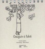 Terre Delicieuse, Gaugin A Tahiti - Couverture - Format classique