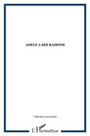 Adèle a ses raisons - Couverture - Format classique