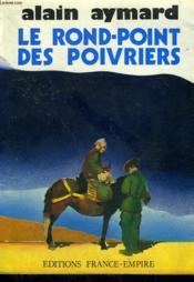 Le Rond-Point Des Poivriers. - Couverture - Format classique