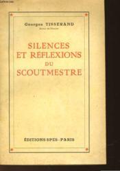 Silences Et Reflexions Du Scoutmestre - Couverture - Format classique